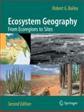 Ecosystem Geography : Second Edition, Bailey, Robert G., 1441903917