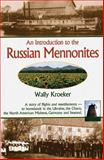 An Introduction to the Russian Mennonites, Wally Kroeker, 1561483915