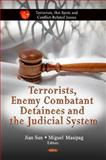 Terrorists, Enemy Combatant Detainees and the Judicial System, , 1614703914