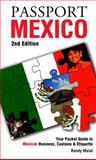 Passport Mexico : Your Pocket Guide to Mexican Business, Customs and Etiquette, Malat, Randy, 1885073917