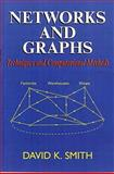 Networks and Graphs : Techniques and Computational Methods, Smith, Jr., 1898563918