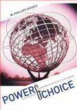 Power and Choice : An Introduction to Political Science, Shively, W. Phillips, 0073403911