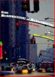 Using Microprocessors and Microcomputers : The Motorola Family, Wray, William C., 0135943914