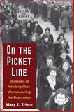 On the Picket Line : Strategies of Working-Class Women During the Depression, Triece, Mary E., 0252073916