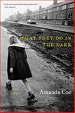 What They Do in the Dark, Amanda Coe, 039334391X