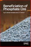 Beneficiation of Phosphate Ore, Kawatra, S. Komar and Carlson, J. T., 0873353919