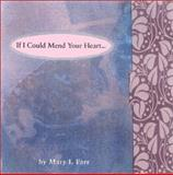 If I Could Mend Your Heart, Mary I. Farr, 0916773914