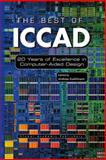 The Best of ICCAD : 20 Years of Excellence in Computer-Aided Design, Author Unknown, 1402073917