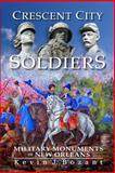Crescent City Soldiers, Kevin Bozant, 1449913911