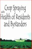 Crop Spraying and the Health of Residents and Bystanders, Blundell, Tom, 160021391X