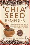 Chia Seed Remedies, MySeeds Chia Test Kitchen Staff, 1626363919