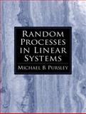 Random Processes in Linear Systems, Pursley, Michael B., 0130673919