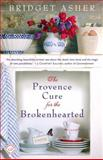 The Provence Cure for the Brokenhearted, Bridget Asher, 0385343914