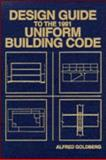 Design Guide to the 1991 Uniform Building Code, Goldberg, Alfred, 0471303917