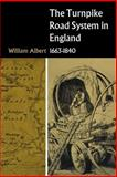 The Turnpike Road System in England : 1663-1840, Albert, William, 0521033918