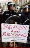 Babylon and Beyond : The Economics of Anti-Capitalist, Anti-Globalist and Radical Green Movements, Wall, Derek, 074532391X