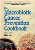 The Macrobiotic Cancer Prevention Cookbook, Aveline Kushi and Wendy Esko, 0895293919