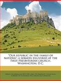 Our Republic in the Family of Nations, Byron Sunderland, 1149933917