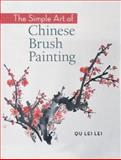 The Simple Art of Chinese Brush Painting, Qu Lei Lei, 1402753918