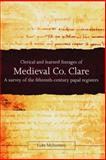 Clerical and Learned Lineages of Medieval Co. Clare : A Survey of the Fifteenth-Century Papal Registers, McInerney, Luke, 1846823919
