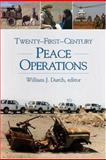 Twenty-First-Century Peace Operations, Durch, William J., 1929223919