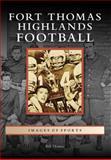 Fort Thomas Highlands Football, Bill Thomas, 0738553913