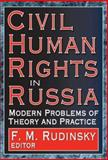 Civil Human Rights in Russia : Modern Problems of Theory and Practice, , 0765803917