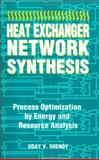 Heat Exchanger Network Synthesis : Process Optimization by Energy and Resource Analysis, Shenoy, Uday V., 0884153916