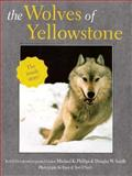 The Wolves of Yellowstone, Phillips, Michael K. and Smith, Douglas W., 0896583910