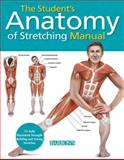 The Student's Anatomy of Stretching, Ken Ashwell, 1438003919