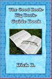 The Good Book-Big Book Guidebook, Dick B., 1885803915