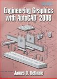 Engineering Graphics with AutoCAD 2006, Bethune, James, 0131713914
