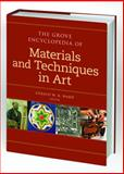 The Grove Encyclopedia of Materials and Techniques in Art, Ward, Gerald W. R., 0195313917