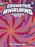Geometric Whirlwind Coloring Book, Wil Stegenga and Coloring Books for Adults Staff, 0486473910