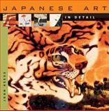 Japanese Art in Detail, John Reeve, 0674023919