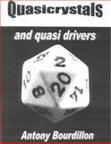 Quasicrystals and quasi Drivers, Bourdillon, Antony J., 0978983912