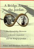 A Bridge Across the Jordan, Adaia Shumsky and Abraham Shumsky, 1559703911