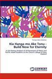 Kia Hanga Mo Ake Tonu - Build Now for Eternity, Tereapii Rota-Solomon, 3848443910
