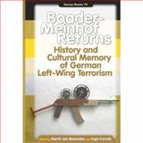 Baader-Meinhof Returns : History and Cultural Memory of German Left-Wing Terrorism, , 9042023910