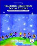 Teaching Elementary Social Studies : Principles and Applications, Zarrillo, James, 0136133916