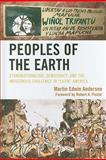 "Peoples of the Earth : Ethnonationalism, Democracy, and the Indigenous Challenge in ""Latin'' America, Andersen, Martin Edwin, 0739143913"