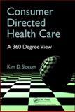 Consumer Directed Healthcare : A 360 Degree View, Slocum, Kim, 1563273918