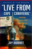 Live from Cape Canaveral, Jay Barbree, 0061233927