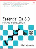 Essential C# 3. 0 : For . NET Framework 3. 5, Michaelis, Mark, 0321533925
