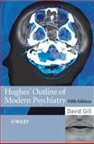 Hughes' Outline of Modern Psychiatry, Gill, David, 0470033924