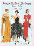 French Fashion Designers Paper Dolls, 1900-1950, Tom Tierney, 0486423921