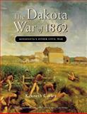 The Dakota War of 1862 2nd Edition