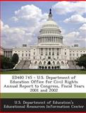 Ed480 745 - U. S. Department of Education Office for Civil Rights Annual Report to Congress, Fiscal Years 2001 And 2002, , 128986392X