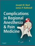 Complications in Regional Anesthesia and Pain Medicine, Neal, Joseph M. and Rathmell, James P., 1416023925