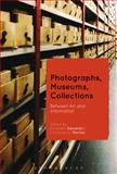 Photographs, Museums, Collections : Between Art and Information, , 1472533925